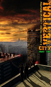 VERTICAL CITY: A ZOMBIE THRILLER: PART 2 - George S. Mahaffey Jr.