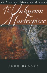 The Unknown Masterpiece - John   Brooke