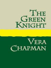The Green Knight Large Print - Vera Chapman