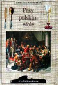 Przy polskim stole - Krystyna Bockenheim
