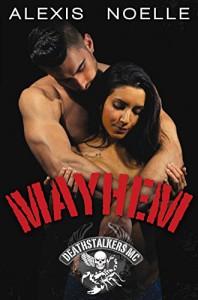 Mayhem (Deathstalkers MC Book 5) - Alexis Noelle