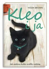 Kleo i ja. Jak szalona kotka ocaliła rodzinę - Helen Brown