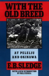 With the Old Breed: At Peleliu and Okinawa - Eugene B. Sledge, Paul Fussell