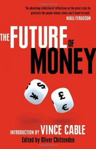 The Future of Money (World Class Thinking on Global Issues) -
