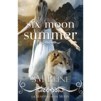 Six Moon Summer (Seasons of the Moon, #1) - S.M. Reine