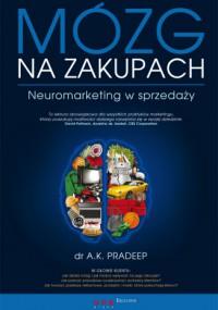 Mózg na zakupach. Neuromarketing w sprzedaży. eBook. ePub - A.K. Pradeep