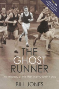 The Ghost Runner: The Tragedy of the Man They Couldn't Stop - Bill Jones