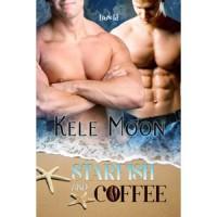 Starfish and Coffee - Kele Moon