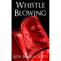 Whistle Blowing - Ada Maria Soto