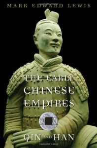 The Early Chinese Empires: Qin and Han - Mark Edward Lewis