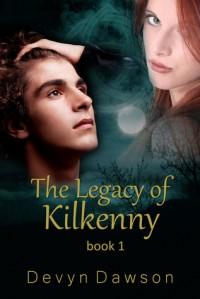 The Legacy of Kilkenny (The Legacy, #1) - Devyn Dawson