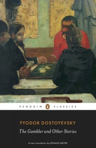 The Gambler and Other Stories - Fyodor Dostoyevsky, Ronald Meyer