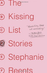 The Kissing List: Stories - Stephanie Reents