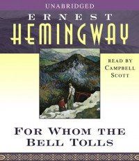 For Whom the Bell Tolls - Campbell Scott, Ernest Hemingway