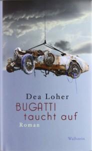 Bugatti taucht auf - Dea Loher