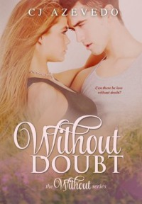 Without Doubt (the Without series) - CJ Azevedo