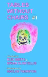 Tables Without Chairs #1 - Brian Alan Ellis, Bud Smith, Waylon Thornton