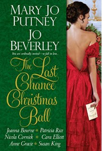 The Last Chance Christmas Ball - Nicola Cornick, Joanna Bourne, Mary Jo Putney, Jo Beverley, Patricia Rice