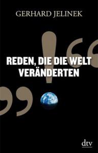 Reden, die die Welt veränderten - Gerhard Jelinek