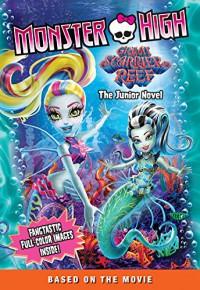 Monster High: Great Scarrier Reef: The Junior Novel - Mattel