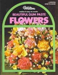 Wilton Makes it Easy to Create Beautiful Gumpaste Flowers - Wilton Cake Decorating