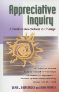 Appreciative Inquiry: A Positive Revolution in Change - Diana D. Whitney, David L. Cooperrider