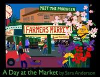A Day at the Market by Sara Anderson (November 1, 2009) Board book - Sara Anderson