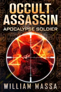 Occult Assassin #2: Apocalypse Soldier - William Massa