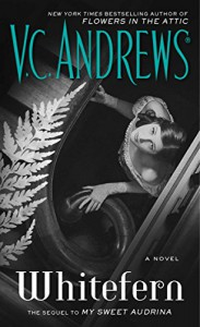 Whitefern (The Audrina Series Book 2) - V.C. Andrews