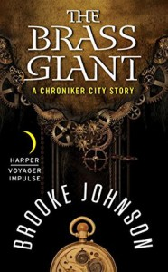 The Brass Giant: A Chroniker City Story - Brooke Johnson
