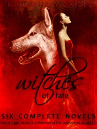 Witches of Fate Collection. Six Complete Paranormal Romance and Fantasy Novels. - R. Humphrey Daigle