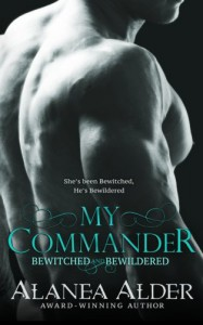 My Commander (Bewitched and Bewildered) (Volume 1) - Alanea Alder
