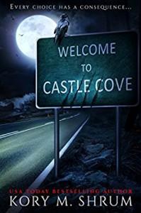 Welcome to Castle Cove: A Design Your Destiny Novel - Kory M. Shrum