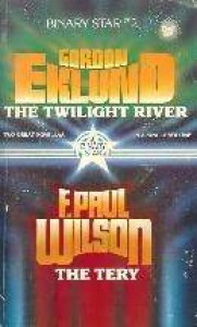 Binary Star #2: The Twilight River / The Tery - Gordon Eklund, F. Paul Wilson