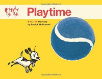 Playtime: A Mutts Treasury - Patrick McDonnell