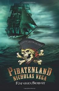 Piratenland - Fünf gegen Bierbart - Nicholas Vega