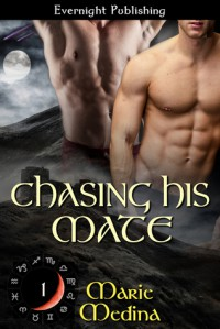 Chasing His Mate - Marie Medina