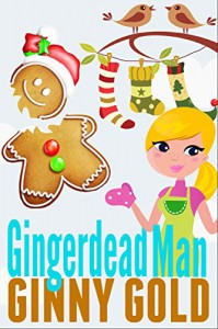 Gingerdead Man (The Early Bird Cafe Cozy Mystery Series Book 6) - Ginny Gold
