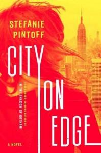 City on Edge: A Novel (Eve Rossi) - Stefanie Pintoff