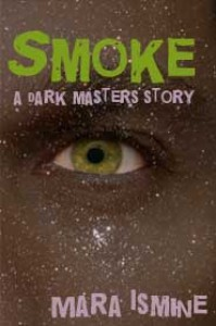 Smoke: A Dark Masters Story - Mara Ismine