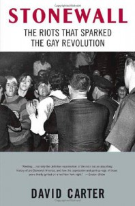 Stonewall: The Riots That Sparked the Gay Revolution - David Carter