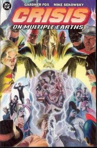 Crisis On Multiple Earths TP Vol 01 - Bernard Sachs and Sid Greene; Painted cover by Alex Ross Written by Gardner Fox; art by Mike Sekowsky