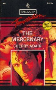The Mercenary (Harlequin Temptation, No 492) - Cherry Adair