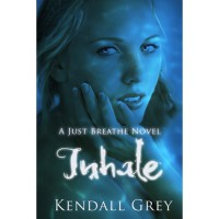 Inhale (Just Breathe, #1) - Kendall Grey