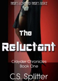The Reluctant (Crayder Chronicles #1) - C.S. Splitter
