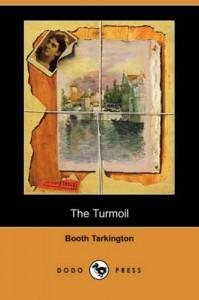 The Turmoil (Dodo Press) - Booth Tarkington