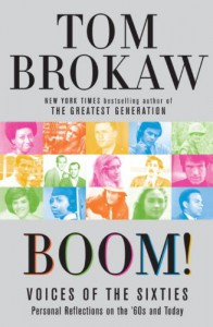 Boom!: Voices of the Sixties Personal Reflections on the '60s and Today - Tom Brokaw