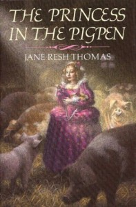 The Princess in the Pigpen - Jane Resh Thomas