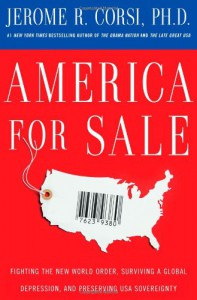 America for Sale: Fighting the New World Order, Surviving a Global Depression, and Preserving USA Sovereignty - Jerome R. Corsi