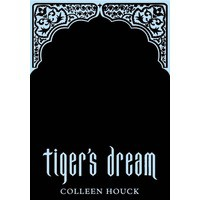 Tiger's Dream (The Tiger Saga, #5) - Colleen Houck